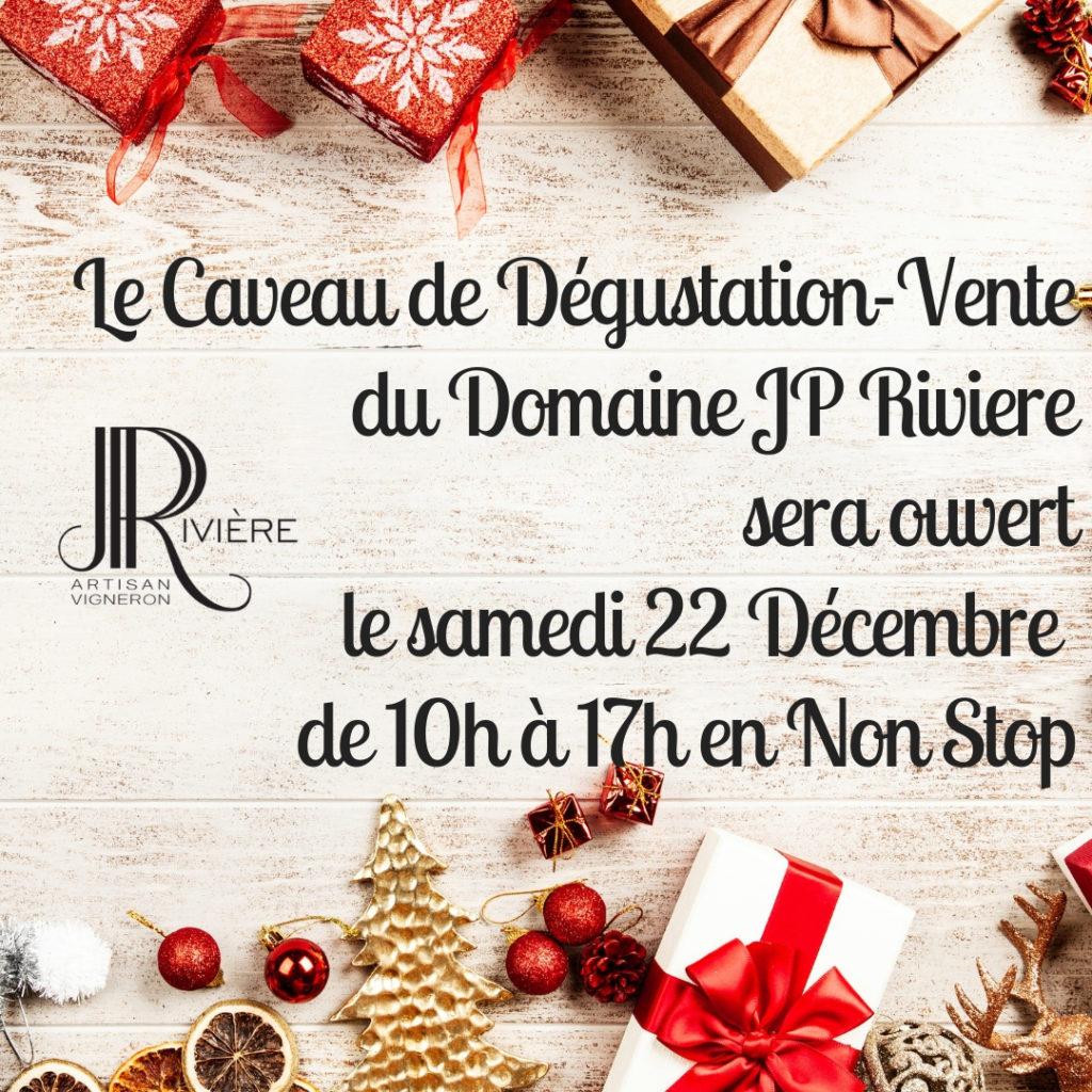 Le Caveau de Dégustation-Vente du Domaine JP RIVIERE sera ouvert le Samedi 22 Décembre de 10 heures à 17 heures en Non-Stop !