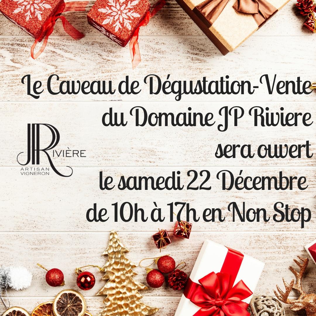 Le Caveau de Dégustation-Ventedu Domaine JP Riviere sera ouvertle samedi 22 Décembre de 10h à 17h en Non Stop